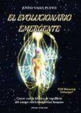 EL EVOLUCIONARIO EMERGENTE: CRECER CON LA TECNICA DE EQUILIBRIO D EL CAMPO di VALLS PUEYO, JUSTO