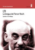 LTI: LA LENGUA DEL TERCER REICH. APUNTES DE UN FILOLOGO di KLEMPERER, VICTOR