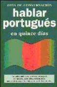 HABLAR PORTUGUES EN QUINCE DIAS di VV.AA.