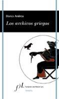 LOS ARCHIVOS GRIEGOS de ANDREU, BLANCA