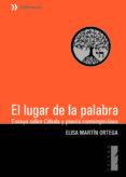 EL LUGAR DE LA PALABRA di MARTIN ORTEGA, ELISA