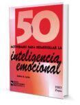 50 ACTIVIDADES PARA DESARROLLAR LA INTELIGENCIA EMOCIONAL di LYNN, ADELE B.