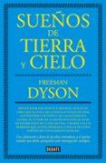 SUEÑOS DE TIERRA Y CIELO di DYSON, FREEMAN