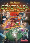 9788408155478 - Stilton Tea: Tea Stilton 12:la Esmeralda Del Principe Indio - Libro