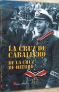 LA CRUZ DE CABALLERO DE LA CRUZ DE HIERRO di ARIAS RAMOS, RAUL