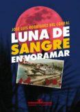 LUNA DE SANGRE EN VORAMAR de RODRIGUEZ DEL CORRAL, JOSE LUIS