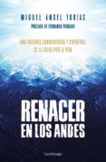 RENACER EN LOS ANDES di TOBIAS, MIGUEL ANGEL