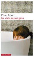 LA VIDA SUMERGIDA di ADON, PILAR