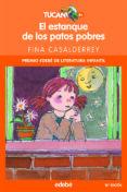 EL ESTANQUE DE LOS PATOS POBRES (2ª EDICION) de CASALDERREY, FINA