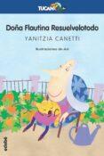 DOÑA FLAUTINA RESUELVELOTODO de CANETTI, YANITZIA