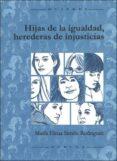 HIJAS DE LA IGUALDAD, HEREDERAS DE INJUSTICIAS di SIMON RODRIGUEZ, ELENA