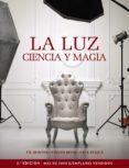 LA LUZ. CIENCIA Y MAGIA (PHOTOCLUB) di HUNTER, FIL  BIVER, STEVEN