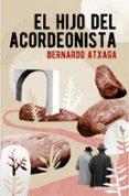 EL HIJO DEL ACORDEONISTA de ATXAGA, BERNARDO