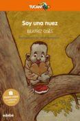 SOY UNA NUEZ (PREMIO EDEBE DE LITERATURA INFANTIL 2018) di VV.AA.