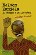 NELSON MANDELA: EL CAMINO A LA LIBERTAD di LOZANO, ANTONIO