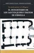 EL MONASTERIO DE LSO SANTOS JUSTO Y PASTOR DE URMELLA di GALTIER MARTI, FERNANDO