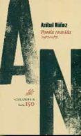 POESIA REUNIDA (1967-1987) di NUÑEZ, ANIBAL