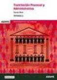 TRAMITACION PROCESAL Y ADMINISTRATIVA TURNO LIBRE TEMARIO 1 ADMINISTRACION DE JUSTICIA di VV.AA.