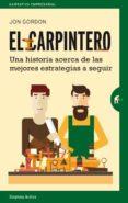 EL CARPINTERO: UNA HISTORIA ACERCA DE LAS MEJORES ESTRATEGIAS A ELEGIR di GORDON, JON