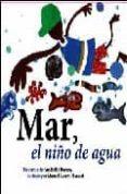 MAR, EL NIÑO DE AGUA di RAMOS, ANA BELEN