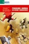 PSICOLOGIA JURIDICA: UN ENFOQUE CRIMINOLOGICO di SORIA VERDE, MIGUEL A.