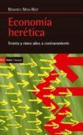 ECONOMIA HERETICA di MAX-NEEF, MANFRED A.