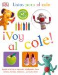 LISTOS PARA EL COLE. VOY AL COLE di VV.AA.