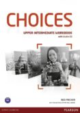 CHOICES UPPER-INTERMEDIATE WORKBOOK WITH WORKBOOK CD PACK di VV.AA