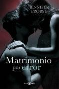 MATRIMONIO POR ERROR (CASARSE CON UN MILLONARIO 3) di PROBST, JENNIFER