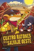 GS 27:CUATRO RATONES EN EL SALVAJE OESTE de STILTON, GERONIMO
