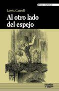 AL OTRO LADO DEL ESPEJO de CARROLL, LEWIS