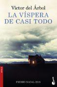 LA VÍSPERA DE CASI TODO di ARBOL, VICTOR DEL