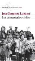 LOS CEMENTERIOS CIVILES Y LA HETERODOXIA ESPAÑOLA di JIMENEZ LOZANO, JOSE
