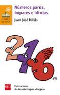 NÚMEROS PARES, IMPARES E IDIOTAS de MILLAS, JUAN JOSE