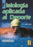 FISIOLOGIA APLICADA AL DEPORTE (2ª ED.) di CALDERON MONTERO, FRANCISCO JAVIER
