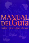 MANUAL DEL GUIA di LOPEZ ARRANZ, JOSE