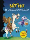BAT PAT ESPECIAL: EL CABALLERO OXIDADO de PAVANELLO, ROBERTO