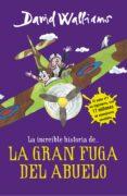 LA INCREIBLE HISTORIA DE LA GRAN FUGA DEL ABUELO de WALLIAMS, DAVID