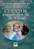 CUENTOS ESPAÑOLES DE NAVIDAD: DE VALLE INCLÁN A AYALA di VV.AA.