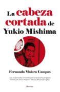 LA CABEZA CORTADA DE MISHIMA di MOLERO, FERNANDO