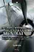 ENIGMAS Y MISTERIOS DE LA SEGUNDA GUERRA MUNDIAL: DESAPARICIONES MUERTES Y SUCESOS AUN SIN EXPLICACION DEL MAYOR CONFLICTO BELICO DE LA HISTORIA de HERNANDEZ, JESUS