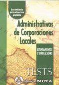 ADMINISTRATIVOS DE CORPORACIONES LOCALES. AYUNTAMIENTOS Y DIPUTAC IONES: TESTS di SEGURA RUIZ, MANUEL