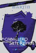 EL CABALLERO DE LOS SIETE REINOS (ED. LUJO) di MARTIN, GEORGE R.R.
