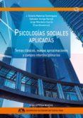 PSICOLOGIAS SOCIALES APLICADAS: TEMAS CLASICOS, NUEVAS APROXIMACIONES Y CAMPOS INTERDISCIPLINARIOS di VV.AA.