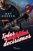 TODAS LAS MALDITAS DECISIONES (EVERLASTING WOUND I) de BOEKEN, MAY