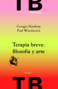 TERAPIA BREVE: FILOSOFIA Y ARTE (3ª ED) di NARDONE, GIORGIO  WATZLAWICK, PAUL