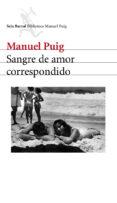 SANGRE DE AMOR CORRESPONDIDO di PUIG, MANUEL