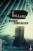 EL MUNDO SUMERGIDO di BALLARD, J.G.