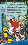 10 EL CAPITAN CALZONCILLOS Y LA DRAMATICA AVENTURA DE LOS ENGEN- DROS  DEL INODORO MALVA di PILKEY, DAV