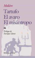 EL TARTUFO; EL AVARO ; EL MISANTROPO  (6ª ED.) di MOLIERE
